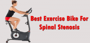 Best Exercise Bike for Spinal Stenosis